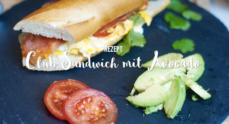 Club Sandwich mit Avocado - Rezept auf Salon Mama