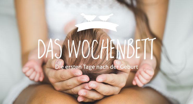 Wochenbett - Die ersten Tage nach der Geburt
