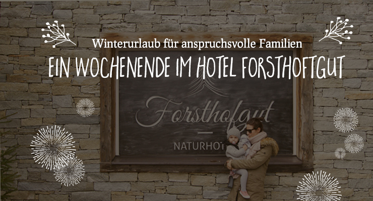 Fortsthofgut - Salon Mama - Erfahrungsbericht