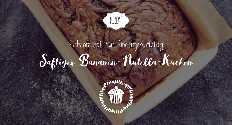 kuchen f r kindergeburtstag bananen nutella kuchen salon mama. Black Bedroom Furniture Sets. Home Design Ideas