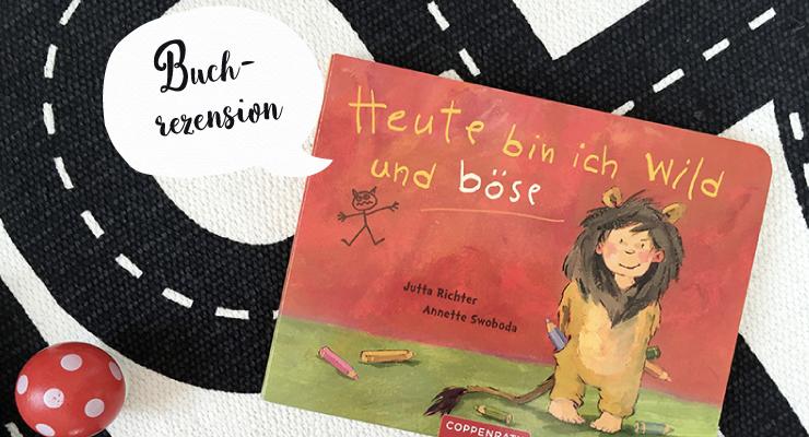 Buchrezension - Heute bin ich wild und böse - Salon Mama