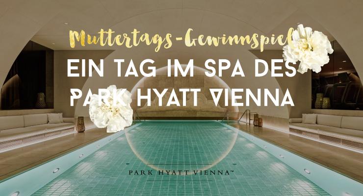 Park Hyatt Vienna - Ein Tag im Spa - Gewinnspiel - Salon Mama