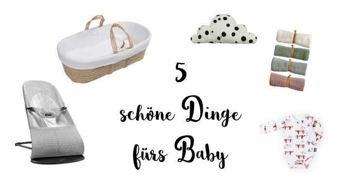 5 sch ne dinge f rs baby. Black Bedroom Furniture Sets. Home Design Ideas