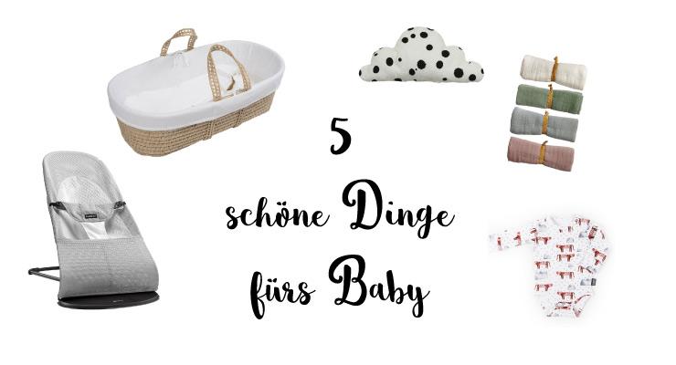 5 schöne dinge fürs baby - salon mama