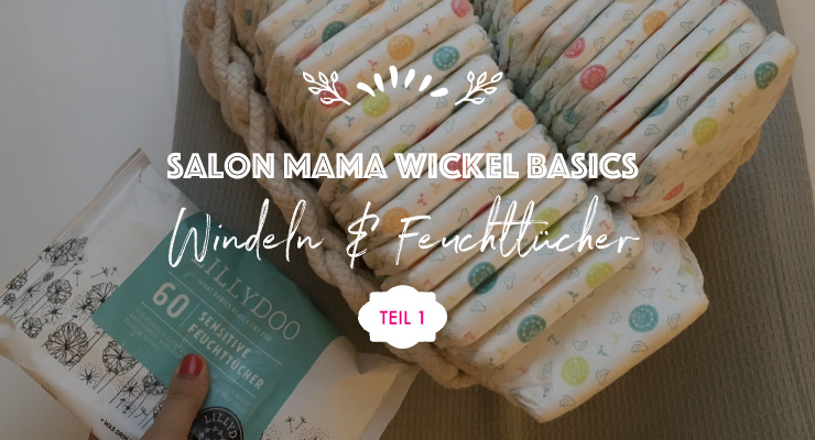 Salon Mama Wickel Basics